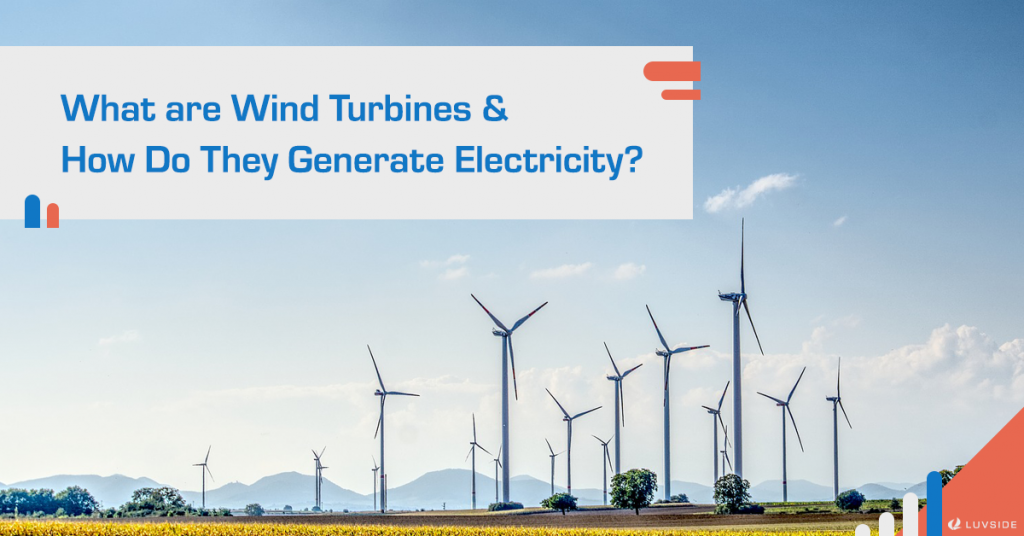 What Are Wind Turbines and How Do They Generate Electricity? An Introduction to Wind Turbines