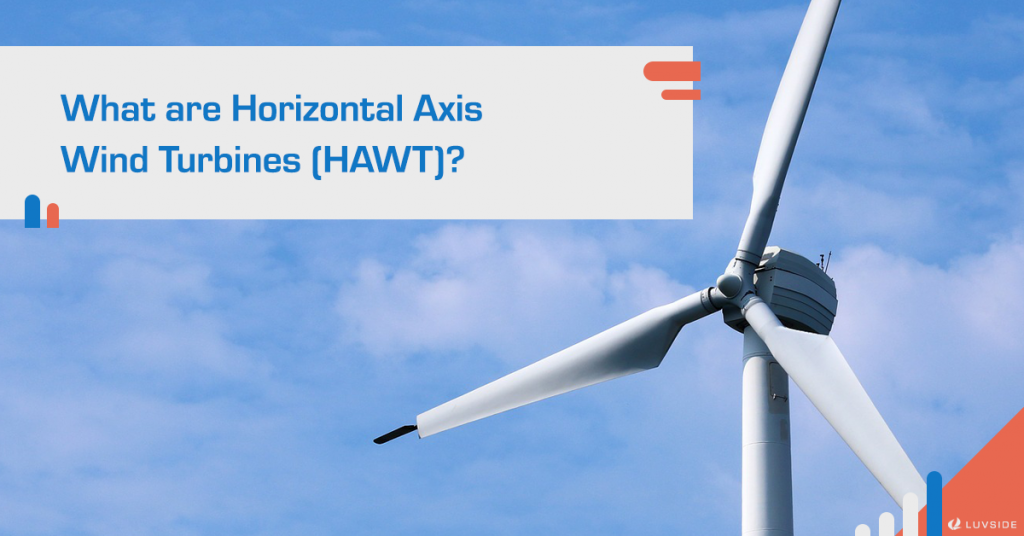 What are horizontal axis wind turbines? A quick introduction to their structures and mechanical details.