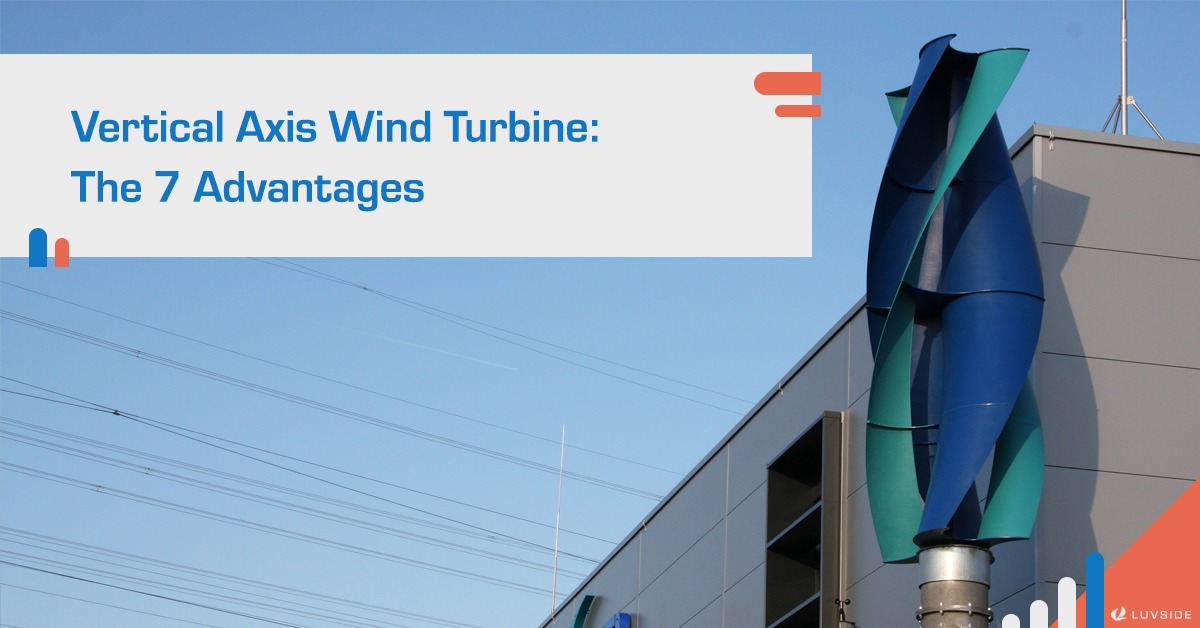 7 Advantages of Vertical Axis Wind Turbines (VAWT)