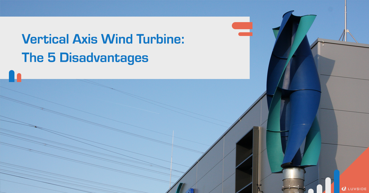 5 Disadvantages of Vertical Axis Wind Turbine (VAWT)
