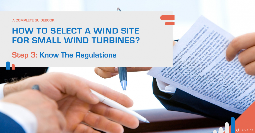 The final step of selecting a wind site for your small wind turbine: Know the regulations.