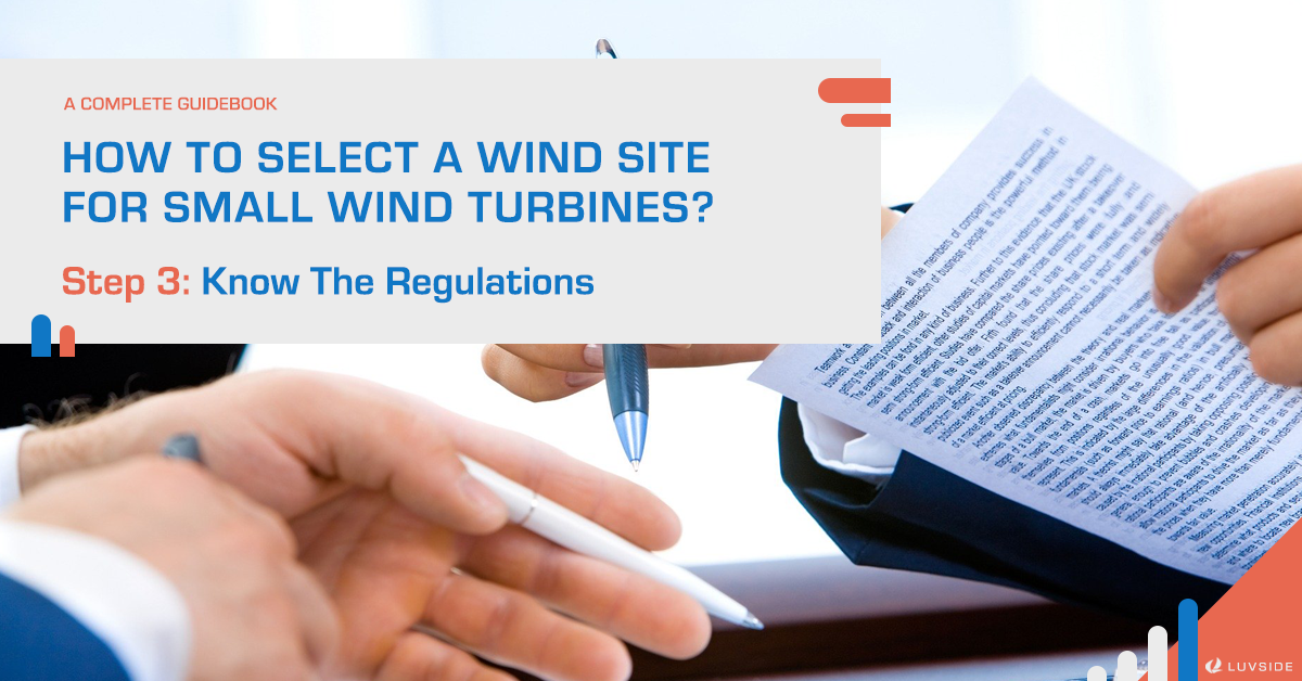 How to Select A Wind Site for Small Wind Turbines? Step 3: Know The Regulations