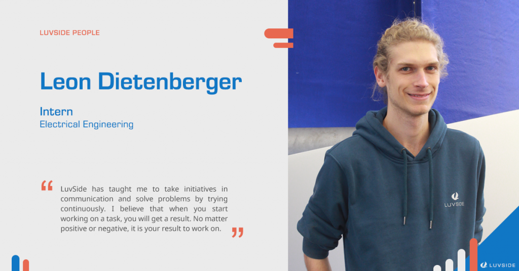 Leon Dietenberger was LuvSide's six-month intern in Electrical Engineering. Here is his story.